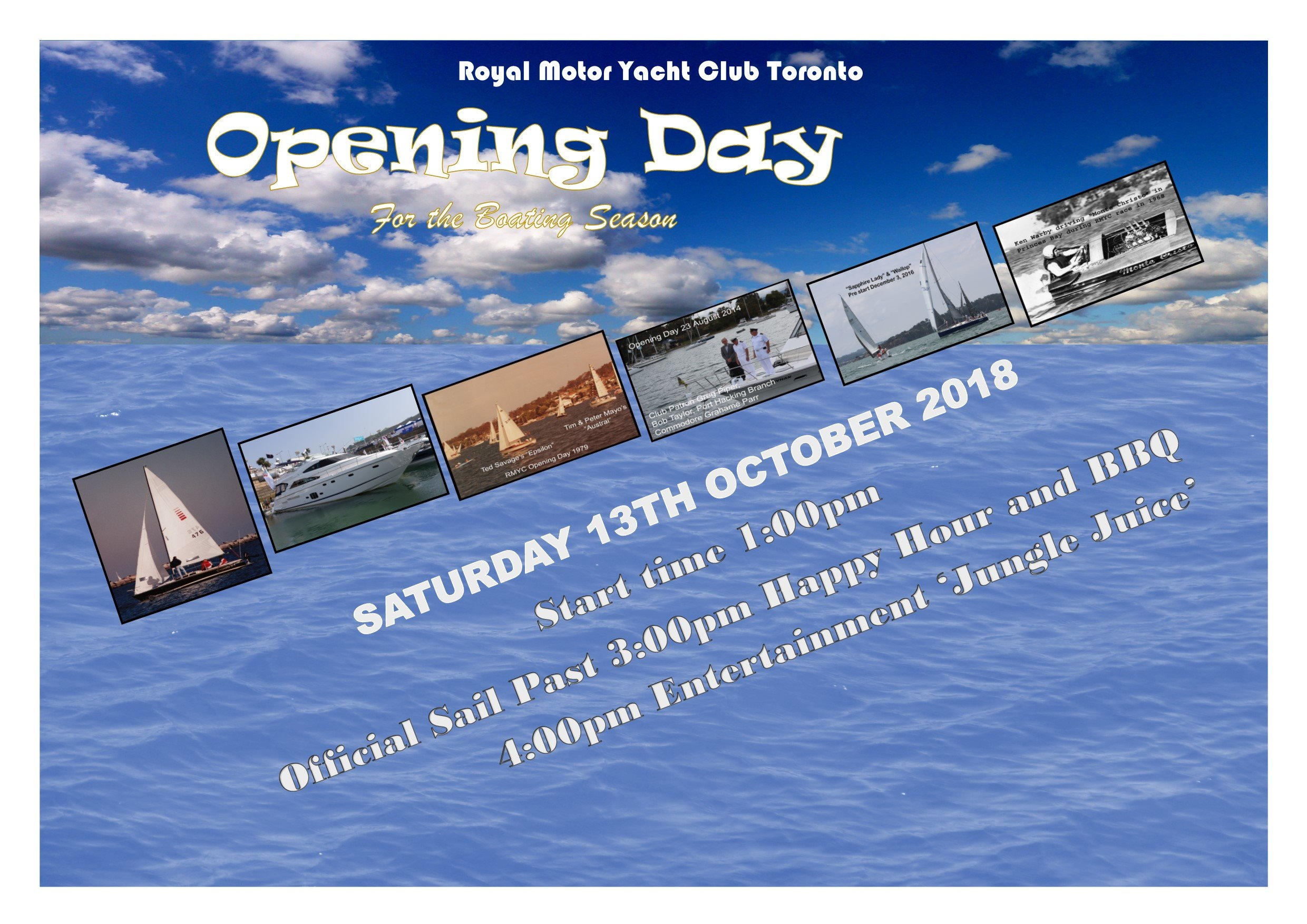 Saturday 13th October 2018 Opening Day for 2018-19 Boating Season Starting at 1pm  Sail Past 3pm Happy Hour & BBQ 4pm Jungle Juice playing from 4pm